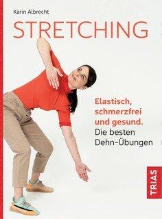 Stretching/Karin Albrecht / Stephan Meyer