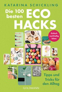 Die 100 besten Eco Hacks/Katarina Schickling