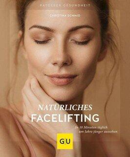 Natürliches Facelifting/Christina Schmid