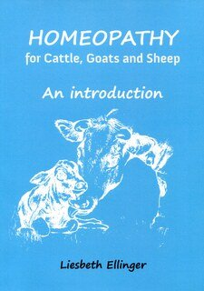 Homeopathy for Cattle, Goats and Sheep/Liesbeth Ellinger