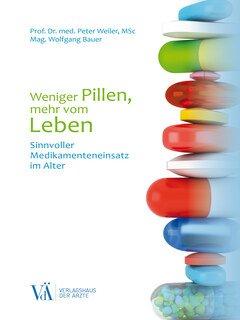 Weniger Pillen, mehr vom Leben/Weiler, Peter /  Bauer, Wolfgang