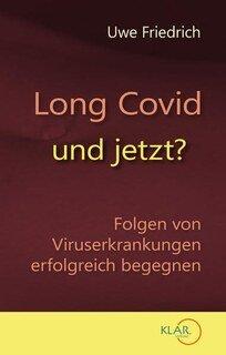 Long Covid - und jetzt?/Uwe Friedrich