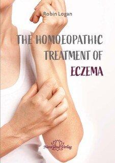 The Homoeopathic Treatment of Eczema, Robin Logan