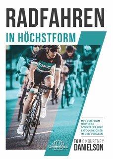 Radfahren in Höchstform - Mängelexemplar/Tom Danielson / Kourtney Danielson