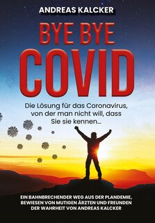 Bye Bye Covid/Andreas Ludwig Kalcker