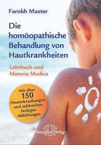 Die homöopathische Behandlung von Hautkrankheiten - Farokh J. Master