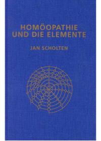 Homöopathie und die Elemente - Jan Scholten